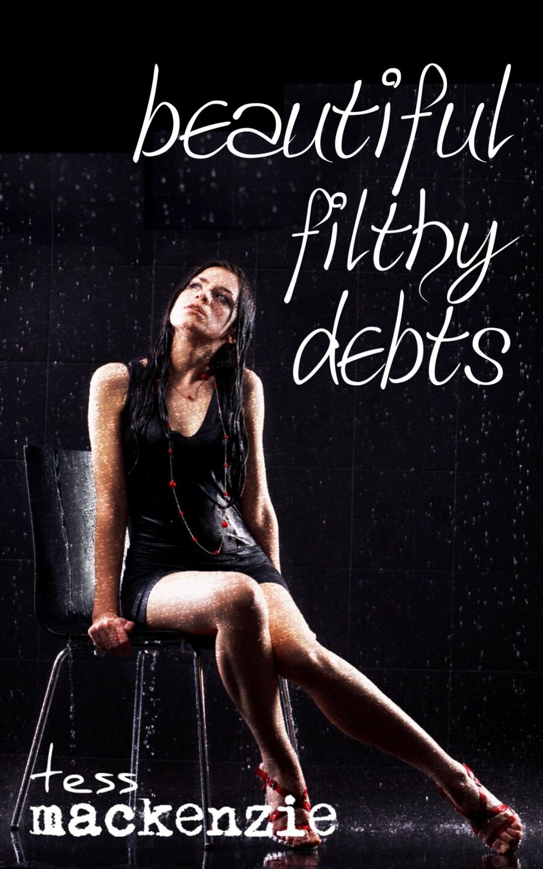 [Beautiful Filthy Debts]